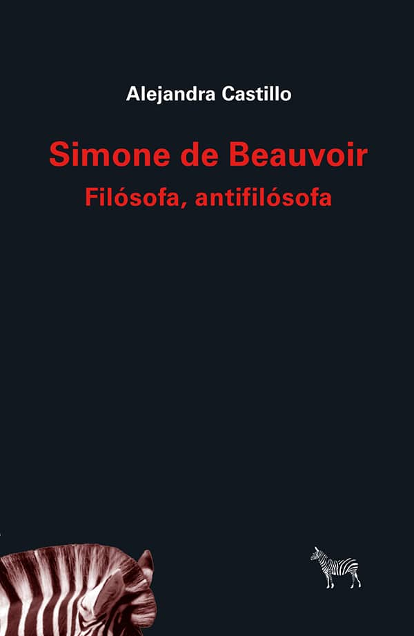 Simone de Beauvoir. Filósofa, antifilósofa