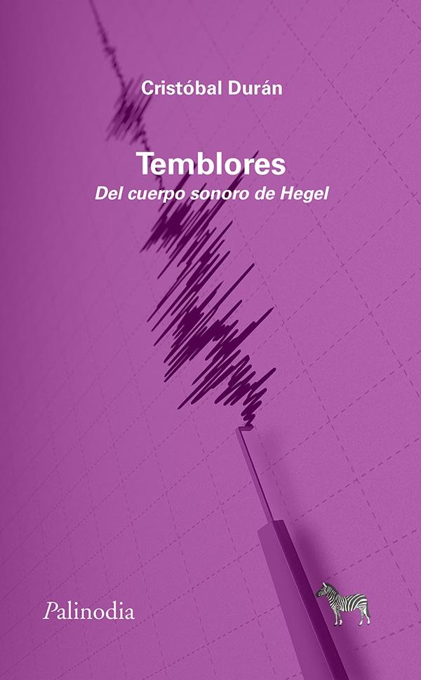 Temblores. Del cuerpo sonoro de Hegel