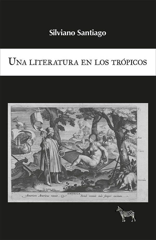 Una literatura en los trópicos. Ensayos escogidos